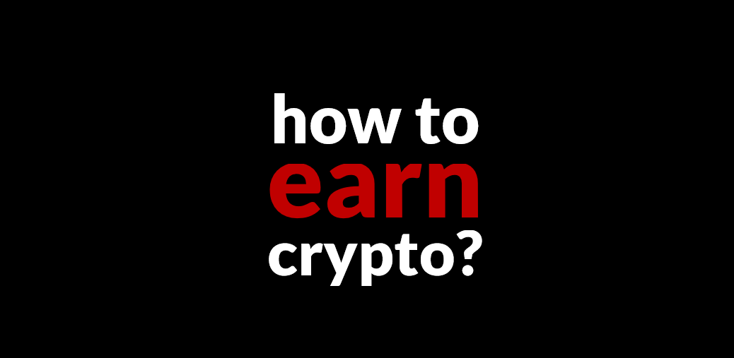 Earning Money with Crypto and how to go about it